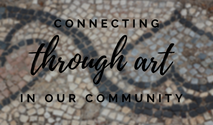 Connecting through Art in Our Community